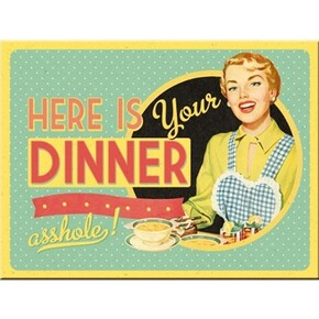 Nostalgic Art - Nostalgic Art Here is your Dinner Magnet 14282